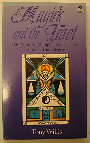 Using Tarot In Writing: Magick And The Tarot: Using Tarot To Manipulate The Unseen