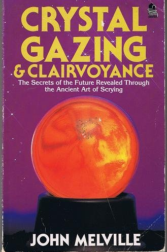 Crystal Gazing and Clairvoyance (0850306558) by John Melville