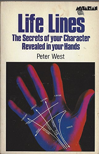 Life Lines: The Secrets of Your Character Revealed in Your Hands (0850306612) by Peter West