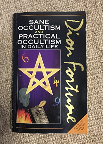 9780850306637: Dion Fortune's: Sane Occultism and Practical Occultism in Daily Life