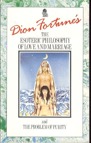 9780850307481: Dion Fortune's The Esoteric Philosophy of Love and Marriage