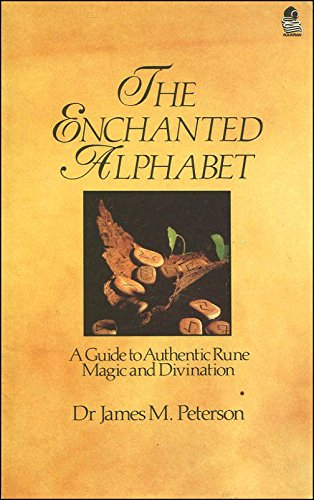 The Enchanted Alphabet: A Guide to Authentic: Peterson, Dr. James