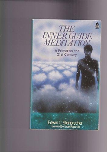 The Inner Guide Meditation: EDWIN C. STEINBRECHER