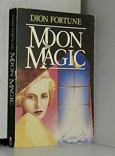 Moon Magic: Dion Fortune