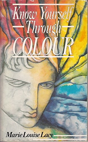 Know Yourself Through Color/Book, Colored Cards and: Marie Louise Lacy