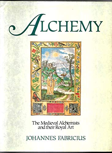9780850308327: Alchemy: The Medieval Alchemists and Their Royal Art