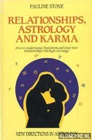 Relationships, Astrology and Karma. How to Understand, Transform and Heal your Relationships Thro...
