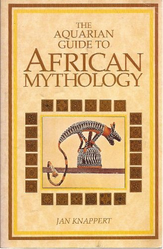 9780850308853: The Aquarian Guide to African Mythology