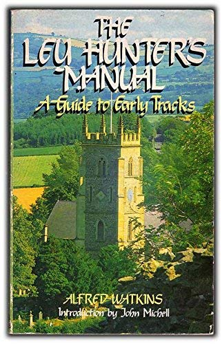9780850308945: The Ley Hunter's Manual: A Guide to Early Tracks