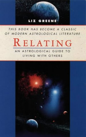 9780850309577: Relating: Astrological Guide to Living with Others (Classics of Personal Development)