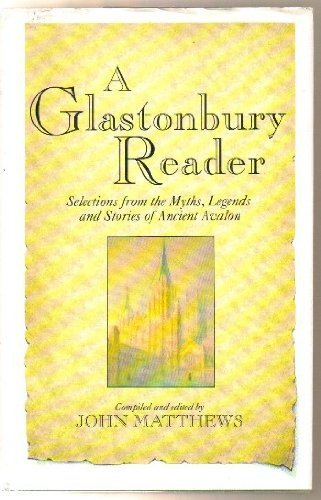 9780850309997: A Glastonbury Reader: Selections from the Myths, Legends, and Stories of Ancient Avalon