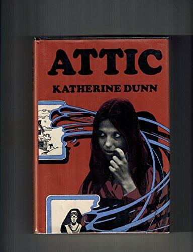 Attic.: Dunn, Katherine.