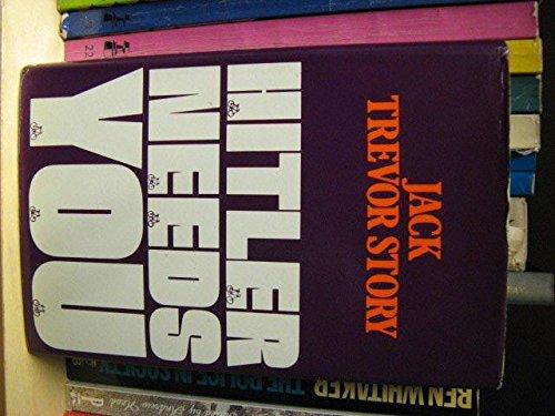 """Hitler Needs You : A Novel (UK: Story, Jack Trevor"""""""