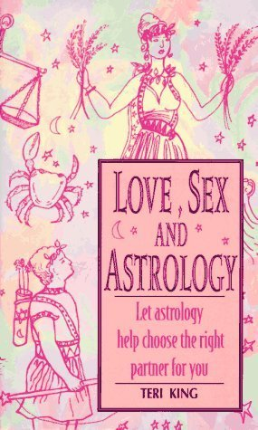 Love, Sex and Astrology: King, Teri