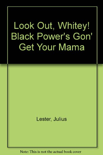9780850311006: Look Out, Whitey! Black Power's Gon' Get Your Mama