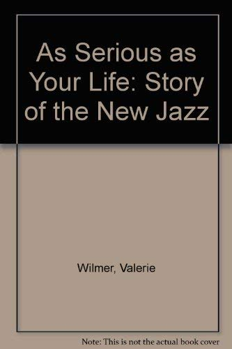 9780850312249: As Serious As Your Life : The Story of the New Jazz