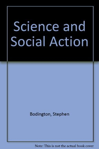 Science and Social Action.: Bodington, Stephen