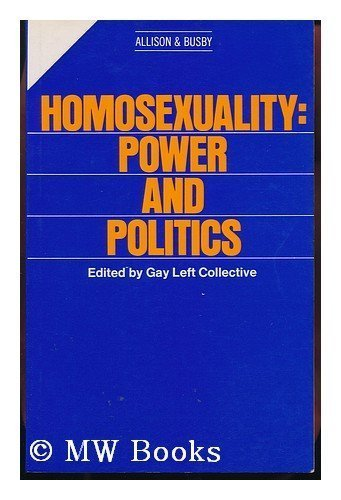 Homosexuality: Power and Politics: Gay Left Collective