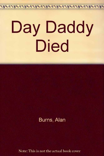 9780850313826: Day Daddy Died
