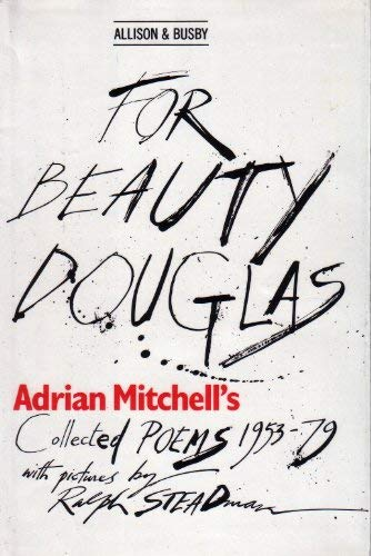 For Beauty Douglas: Collected Poems (0850313996) by Adrian Mitchell