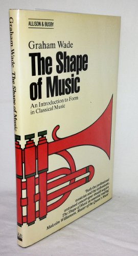 9780850314274: Shape of Music: Introduction to Form in Classical Music