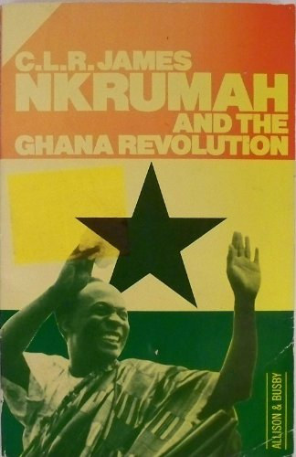 9780850314618: The Nkrumah and the Ghana Revolution