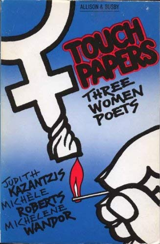 Touch Papers (0850314771) by Judith Kazantzis; etc.