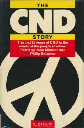 Campaign for Nuclear Disarmament Story: John Minnion, Philip