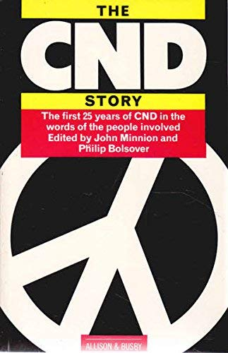 9780850314878: Campaign for Nuclear Disarmament Story