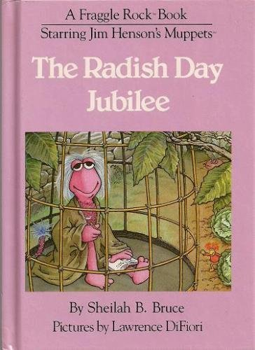 The Radish Day Jubilee (A Fraggle Rock: Bruce, Sheilah B.