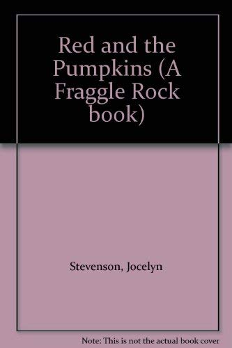 9780850315554: Red and the Pumpkins (A Fraggle Rock book)