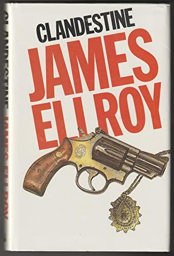 Clandestine: Ellroy, James
