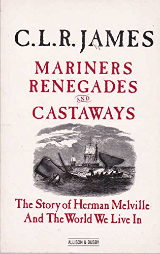 9780850315745: Mariners, Renegades and Castaways: Story of Herman Melville and the World We Live in