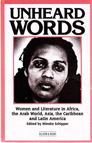 9780850316391: Unheard Words: Women and Literature in Africa, the Arab World, Asia, the Caribbean and Latin America
