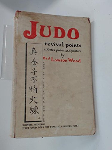 Judo Revival Points: Athlete's Points and Posture: Lawson-Wood, Joyce,Lawson-Wood, Denis