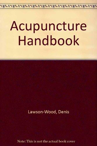 Acupuncture Handbook: Lawson-Wood, Denis; Lawson-Wood,