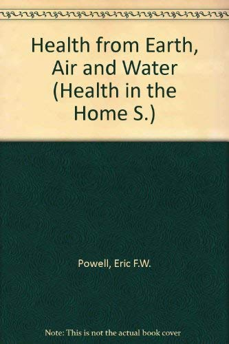 9780850320510: Health from Earth, Air and Water (Health in the Home S.)