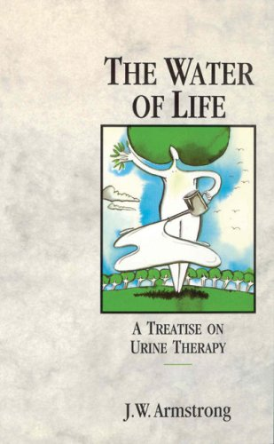 9780850320527: The Water of Life: A Treatise on Urine Therapy