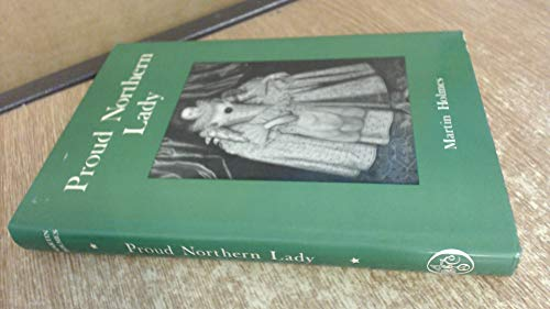 Proud Northern Lady: Lady Anne Clifford, 1590-1676: Holmes, Martin