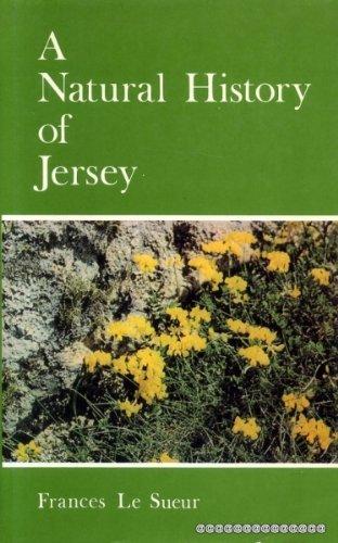 A Natural History of Jersey: Le Sueur, Frances Le