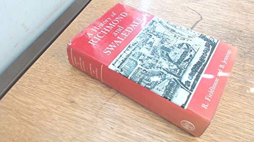 A History of Richmond and Swaledale: Fieldhouse, R., Jennings, Bernard