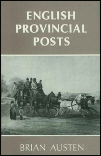 English Provincial posts. 1630-1840. A study based on Kent examples