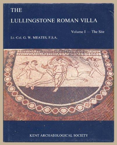 9780850333411: The Roman Villa at Lullingstone, Kent, Volume I: the site: Vol.1