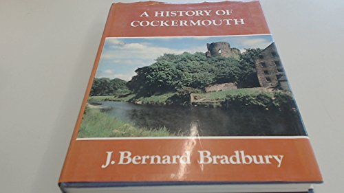 9780850333794: History of Cockermouth