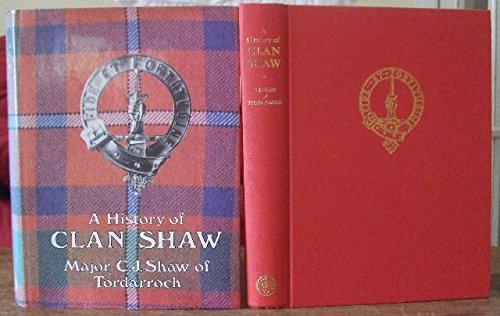 A History of Clan Shaw: SHAW, C.J. OF TORDARROCH
