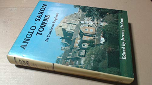 9780850334388: Anglo-Saxon towns in southern England