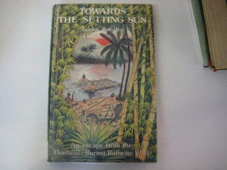 9780850334678: Towards the Setting Sun: Escape from the Thailand-Burma Railway, 1943