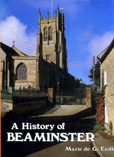 History of Beaminster (A History of S): M.De G. Eedle
