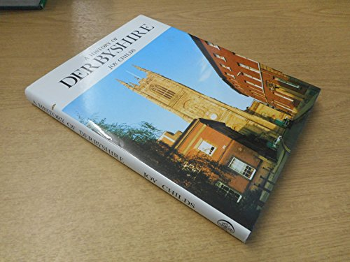 History of Derbyshire (Darwen county histories): Joy Childs