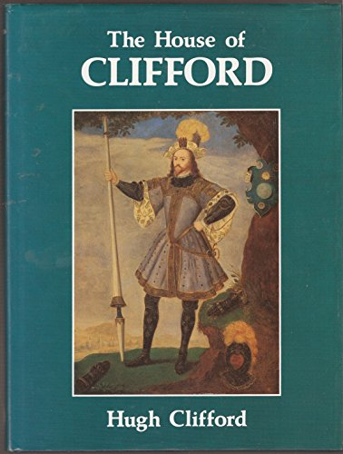 The House of Clifford: Clifford, Hugh
